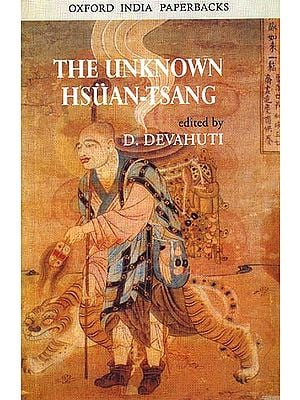 THE UNKNOWN HSUAN-TSANG