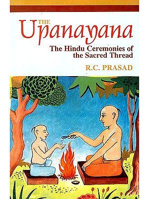 The Upanayana - The Hindu Ceremonies Of The Sacred Thread