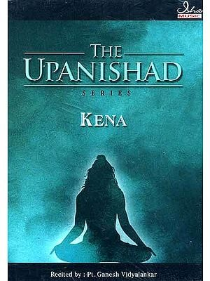 The Upanishad Series Kena (Audio CD) {Original Text and English Transliteration Included}