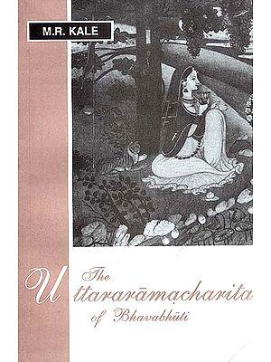 The Uttararamacharita of Bhavabhuti