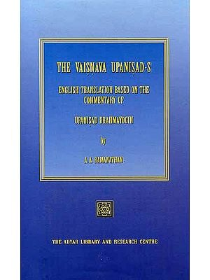 The Vaisnava Upanisad-s - English Translation Based on the Commentary of Upanisad Brahmayogin