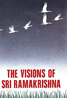 The Visions Of Sri Ramakrishna