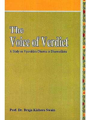 The Voice of Verdict (A Study on Vyavahara-Dharma in Dharmasastra)