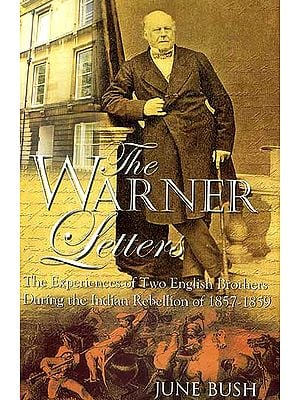 The Warner Letters (The Experiences of Two English Brothers During the Indian Rebellion of 1857-1859)