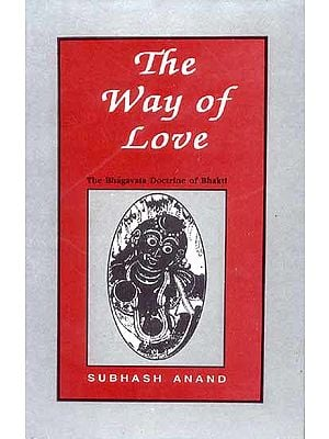 The Way of Love (The Bhagavata Doctrine of Bhakti)
