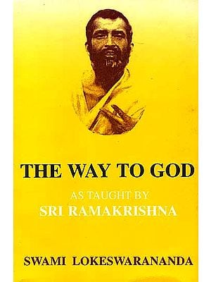 The Way To God As Taught By Sri Ramakrishna