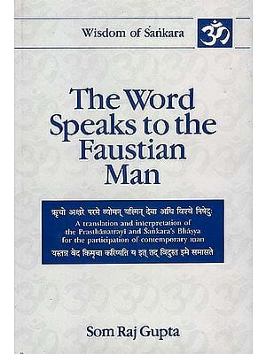 The Word Speaks to the Faustian Man: Volume One (Isa, Kena, Katha and Prasna Upanisads) (A Translation and Interpretation of Sankara's Bhasya for the Participation of Contemporary Man) - An Old and Rare Book
