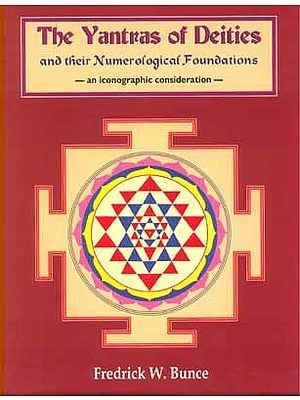 The Yantras of Deities and their Numerological Foundations  -an iconographic consideration-