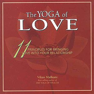 The Yoga of Love 11 Principles for Bringing Love Into Your Relationship