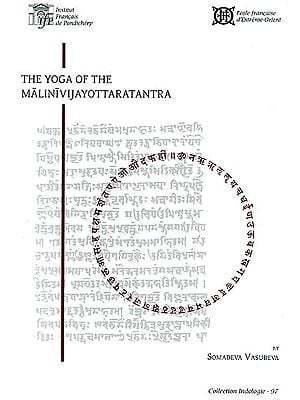 The Yoga of the Malinivijayottaratantra: Critical Text, Translation and Notes