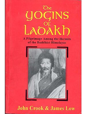 The Yogins of Ladakh (A Pilgrimage Among the Hermits of the