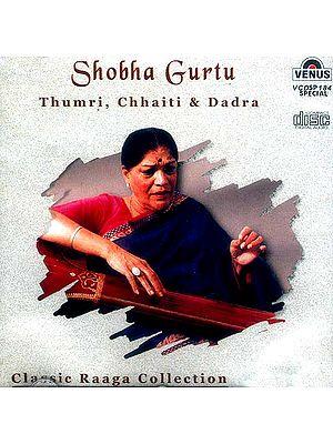 Thumri, Chhaiti & Dadra (Classic Raaga Collection) (Audio CD)