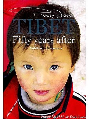 Tibet: Fifty Years After by Siddharth Srivastava