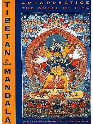 TIBETAN MANDALA: Art and Practice (The Wheel of Time)