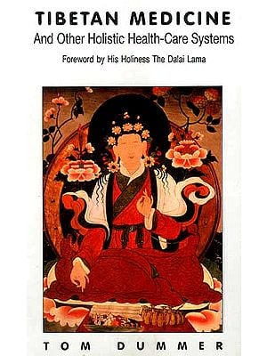 Tibetan Medicine and Other Holistic Health-Care Systems (Foreword by His Holiness The Dalai Lama)