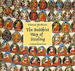 Tibetan Medicine The Buddhist Way of Healing