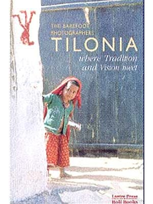 Tilonia where Tradition and Vision meet