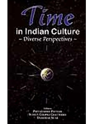 Time in Indian Culture –Diverse Perspectives