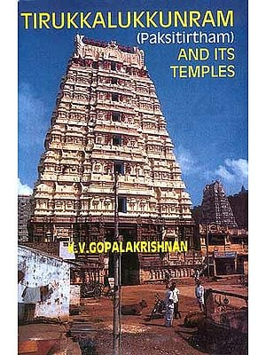 Tirukkalukkunram (Paksitirtham) And Its Temples