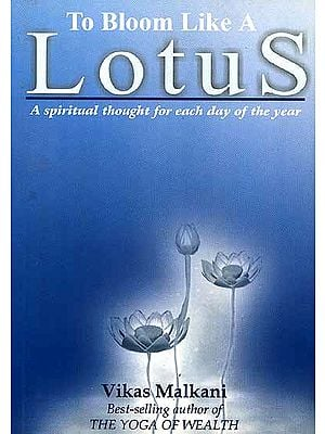 To Bloom Like A Lotus (A Spiritual Thought for Each Day of the Year)