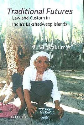 Traditional Fortunes: Law and Custom in India's Lakshadweep Islands
