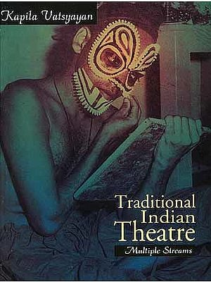 Traditional Indian Theatre: Multiple Streams