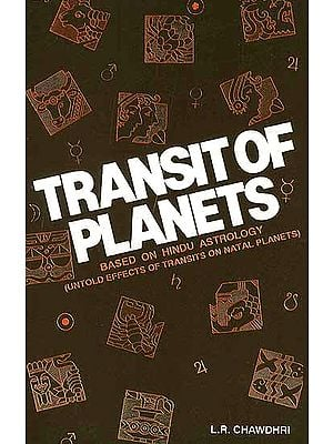 Transit of Planets: Based on Hindu Astrology (Untold Effects of Transits on Natal Planets)