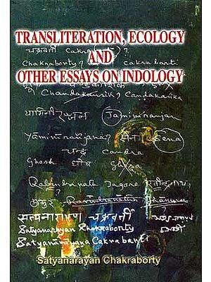 Transliteration, Ecology and other Essays on Indology
