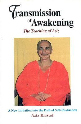 Transmission of Awakening (The Teaching of Aziz)