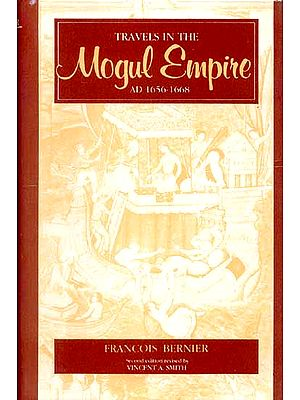 Travels in the Mogul Empire AD 1656-1668