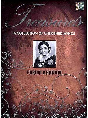 Treasures: A Collection of Cherished Songs Farida Khanum (Collector's Set of 5 Audio CDs)