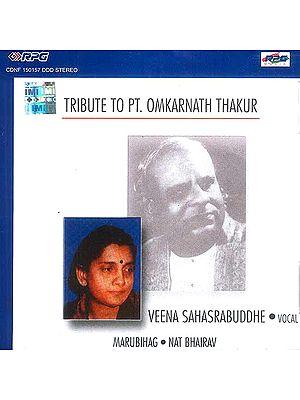 Tribute to Pt. Omkarnath Thakur Veena Sahasrabuddhe Vocal (Audio CD)