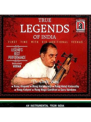 True Legends of India<br> First Time with Six Additional Veenas <br>Legend's Best Performance<br> Raag Alapana, Raag Natakuranji, Raag Valaji Kalavathy,<br> Raag Kalyani, Raag Naga 