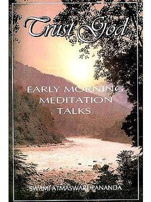 Trust God (Early Morning Meditation Talks)