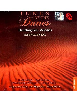 Tunes of the Dunes Haunting Folk Melodies Instrumental <br> Kamaycha Sakar Khan<br> Pyaledar Sarangi Lakha Khan<br> Musicians from the Deserts of Rajasthan Volume 1 (Audio CD)