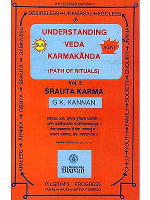 Understanding Veda Karmakanda (Path of Rituals) (Vol. 2 Srauta Karma)