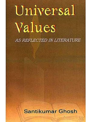 Universal Values: As Reflected in Literature