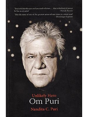 Unlikely Hero - Om Puri