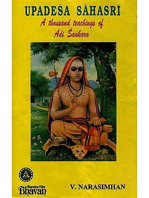 Upadesa Sahasri (A Thousand Teachings of Adi Sankara) Rare Book