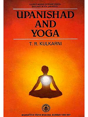 Upanishad And Yoga: An Empirical Approach to the Understanding