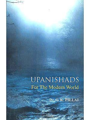 UPANISHADS: For The Modern World