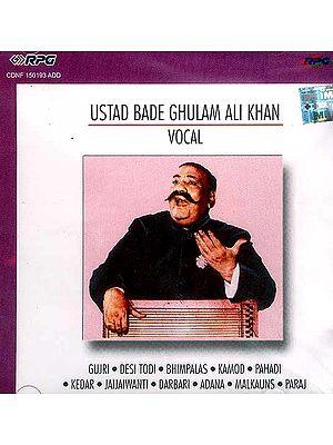 Ustad Bade Ghulam Ali Khan Vocal (Gujri, Desi Todi, Bhimpalas, Kamod, Pahadi, Kedar, Jaijaiwanti, Darbari, Adana, Malkauns, Paraj) (Audio CD)