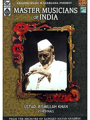 Ustad Bismillah Khan (Shehnai): Master Musicians of India, From the Archives of Sangeet Natak Akademi (Compact Disc)