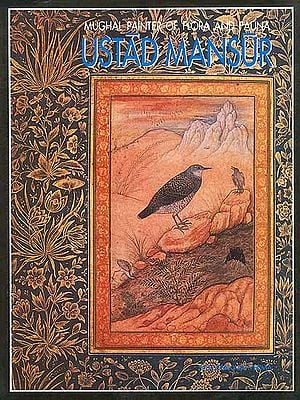 Ustad Mansur: Mughal Painter of Flora And Fauna