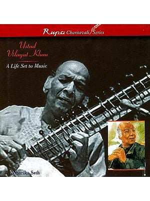 Ustad Vilayat Khan: A Life Set to Music (Rupa Charitavali Series)