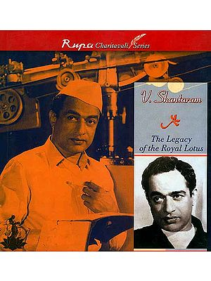 V. Shantaram: The Legacy of the Royal Lotus (Rupa Charitavali Series)