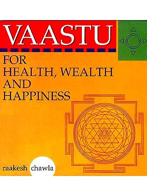 Vaastu for Health, Wealth and Happiness