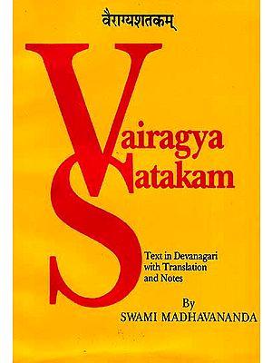 Vairagya-Satakam of Bhartrhari (The Hundred Verses on Renunciation)