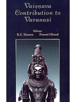Vaisnava Contribution to Varanasi