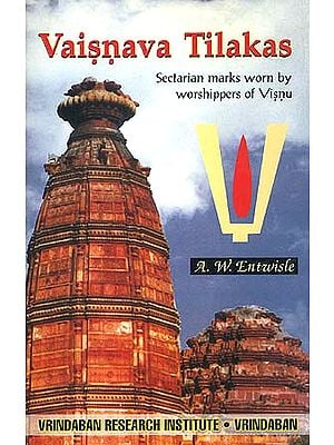 Vaisnava Tilakas: Sectarian marks worn by worshippers of Visnu (Vishnu)